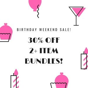 Other - Birthday Sale! This Weekend Only!